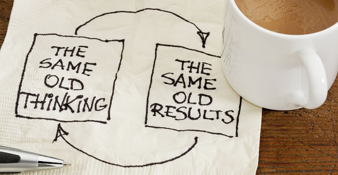 same old thinking gets you the same old results - written on a napkin