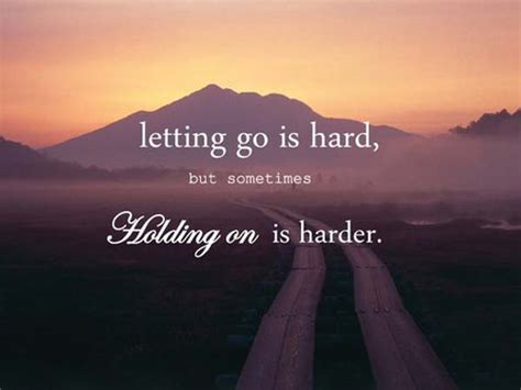 Letting go is hard - hanging on is harder