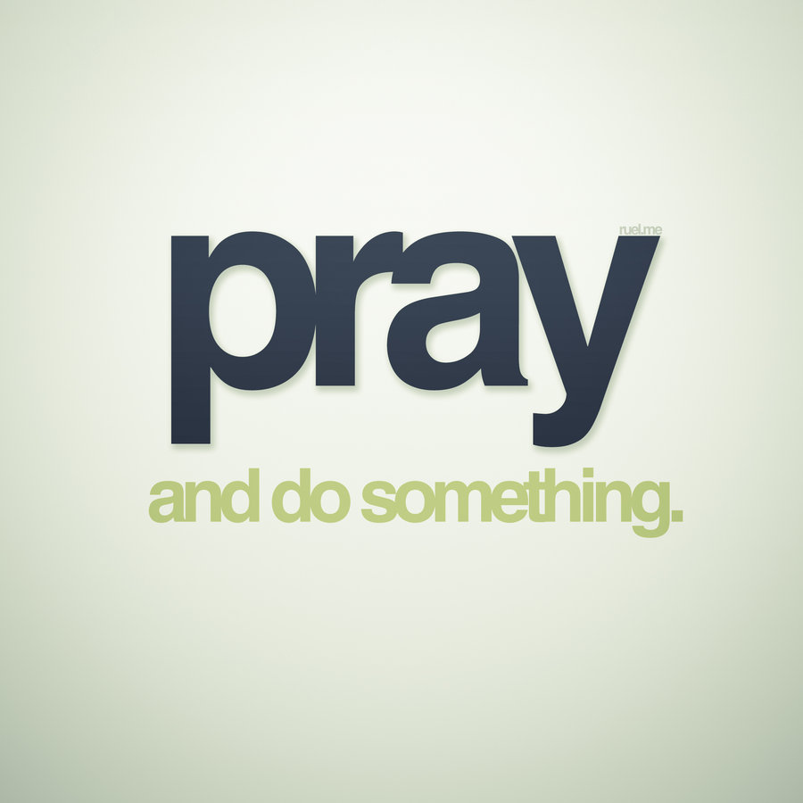 pray and do something