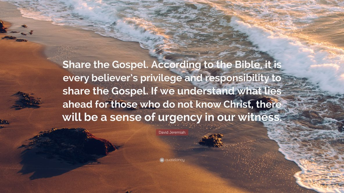 Quote by David Jeremiah about sharing the Gospel