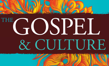 The Gospel and Culture