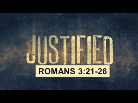 justified - Romans 3:21-26