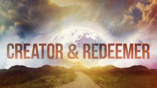 Creator & Redeemer