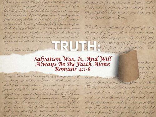 Salvation has always been by grace through faith - Romans 4:1-8