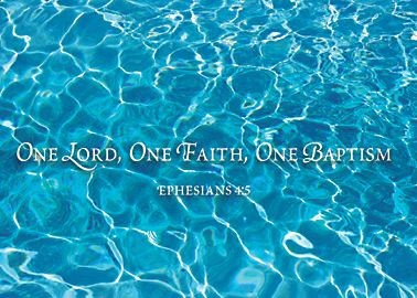 1 Lord 1 Faith 1 Baptism - Ephesians 4:5