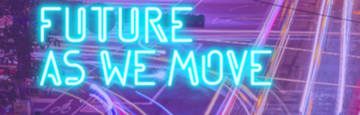 The future as we move